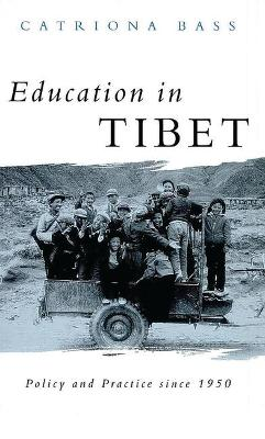 Education in Tibet: Policy and Practice since 1950