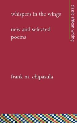 Whispers in the Wings: New and Selected Poems
