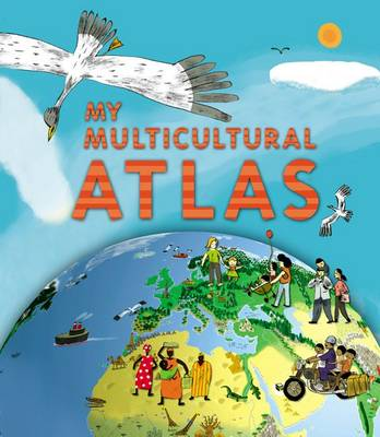 My Multicultural Atlas: A Spiral-bound Atlas with Gatefolds