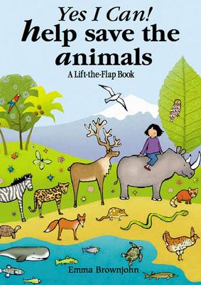 Yes I Can! Help Save the Animals: A Lift-the-flap Book