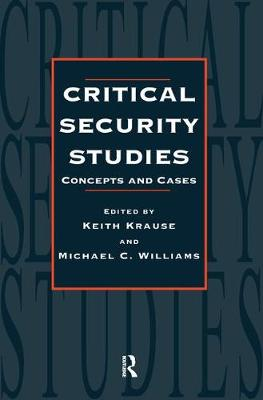 Critical Security Studies: Concepts And Strategies