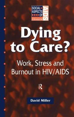 Dying to Care: Work, Stress and Burnout in HIV/AIDS Professionals