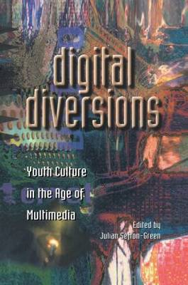 Digital Diversions: Youth Culture in the Age of Multimedia