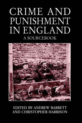 Crime and Punishment in England: A Sourcebook