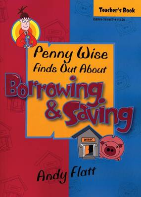 Penny Wise Finds Out About Borrowing and Saving: Teachers Book