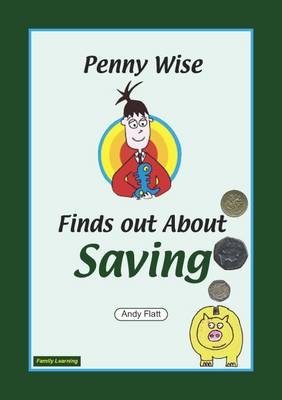 Penny Wise Find Out About Saving: A Family Learning Booklet