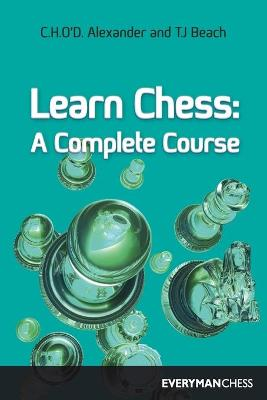 Learn Chess: A Complete Course