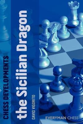 Chess Developments: The Sicilian Dragon