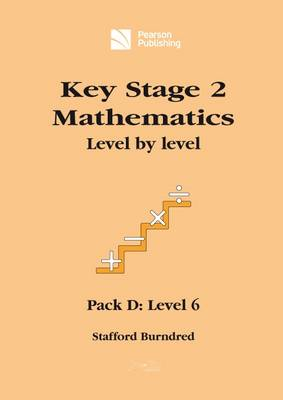 Key Stage 2 Mathematics Level by Level: Pack D: Level 6