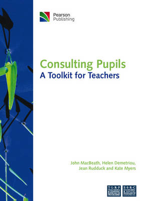 Consulting Pupils: A Toolkit for Teachers