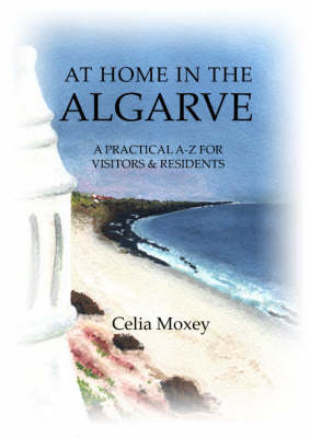 At Home in the Algarve: A Practical A-Z for Visitors and Residents
