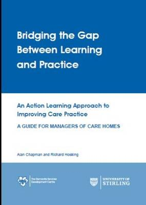 Bridging the Gap Between Learning and Practice: An Action Learning Approach to Improving Care Practice