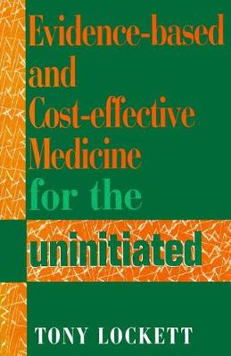 Evidence-Based and Cost-Effective Medicine for the Uninitiated