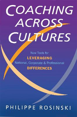 Coaching Across Cultures: New Tools for Levereging National, Corporate and Professional Differences
