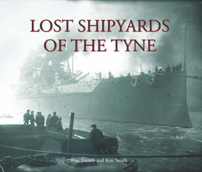 Lost Shipyards of the Tyne