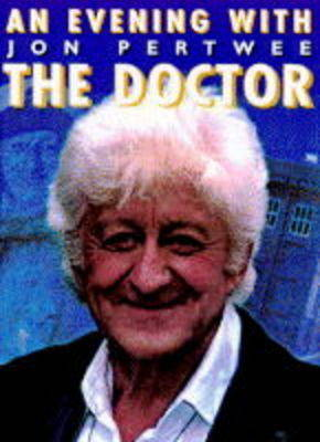 The Doctor, The: Evening with Jon Pertwee