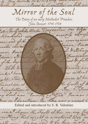 Mirror of the Soul: The Diary of an Early Methodist Preacher, John Bennet 1714-1754