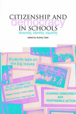 Citizenship and Democracy in Schools: Diversity, Identity, Equality