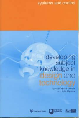 Developing Subject Knowledge in Design and Technology: Systems and Control