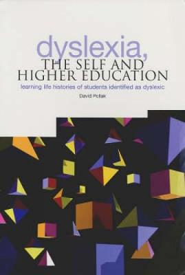 Dyslexia, the Self and Higher Education: Learning Life Histories of Students Identified as Dyslexic