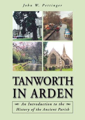 Tanworth in Arden: An Introduction to the History of the Ancient Parish