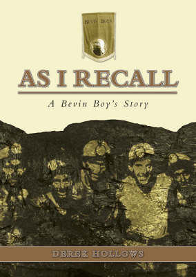 As I Recall: A Bevin Boy's Story