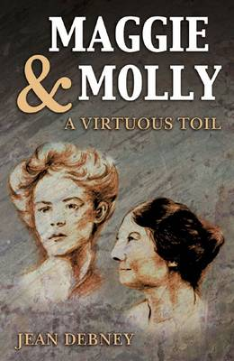 Maggie & Molly: A Virtuous Toil