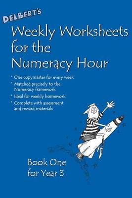 Delbert's Weekly Worksheets for the Numeracy Hour: Bk. 1: Year 3
