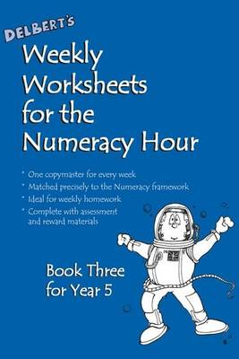 Delbert's Weekly Worksheets for the Numeracy Hour: Book 3 for Year 5