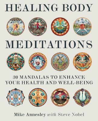 Healing Body Meditations: 30 Mandalas to Enhance Your Health and Well-Being