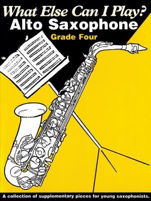 What Else Can I Play? Alto Saxophone Grade 4