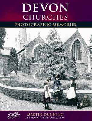 Devon Churches: Photographic Memories