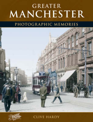 Greater Manchester: Photographic Memories