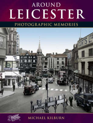 Leicester: Photographic Memories