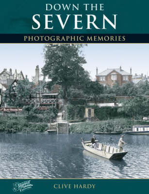 Down the Severn: Photographic Memories