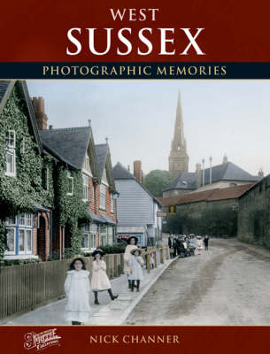 West Sussex: Photographic Memories