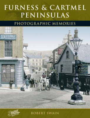 Furness and Cartmel Peninsulas: Photographic Memories