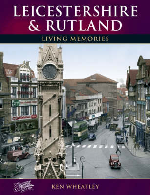 Leicestershire and Rutland: Living Memories