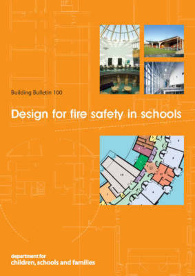 Design for Fire Safety in Schools Building Bulletin 100