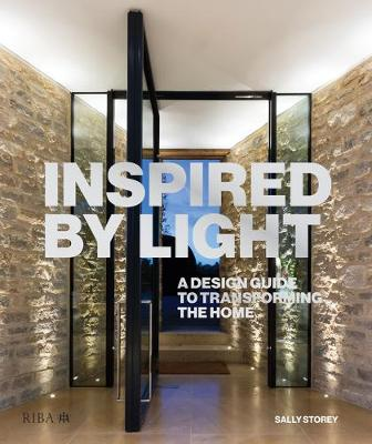 Inspired by Light: A design guide to transforming the home