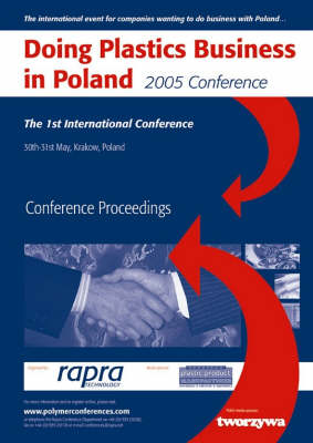 Doing Plastics Business in Poland 2005: The 1st International  Conference