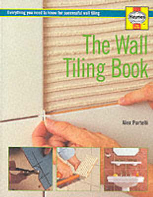 Wall Tiling Book: Everything You Need to Know for Successful Walltiling