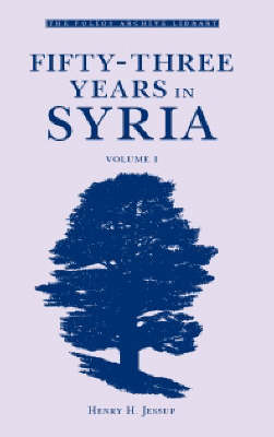 Fifty-Three Years in Syria: v. 1