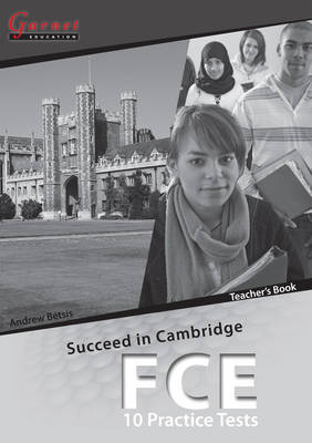 Succeed in Cambridge FCE - 10 Practice Tests Teacher Book