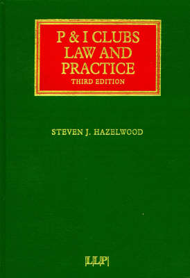 P and I Clubs: Law and Practice