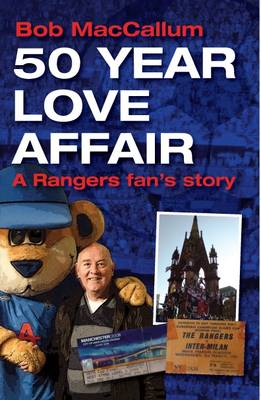 50 Year Love Affair: A Rangers Fan's Story