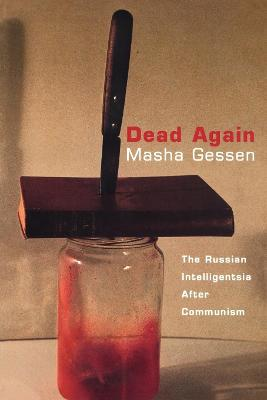 Dead Again: Russian Intelligentsia After Communism
