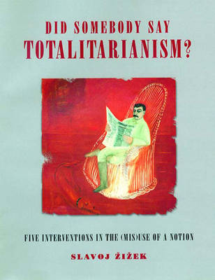 Did Someone Say Totalitarianism?: Four Interventions in the (Mis)Use of a Notion