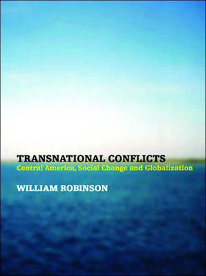 Transnational Conflicts: Central America, Social Change and Globalization