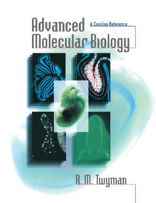Advanced Molecular Biology: A Concise Reference